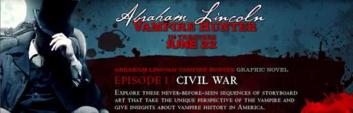 "Watch The ""Abraham Lincoln: Vampire Hunter"" Motion Comic Online"