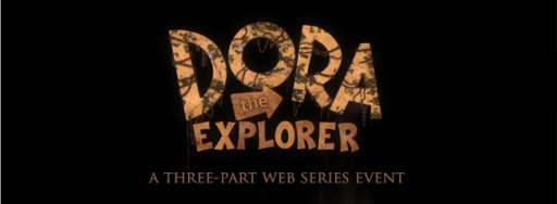 """Dora The Explorer"" Fake Movie Trailer Gets Turned into Real Web Series"