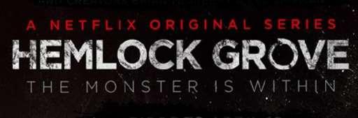 Netflix Series Review – Hemlock Grove (Episodes 1 – 3)