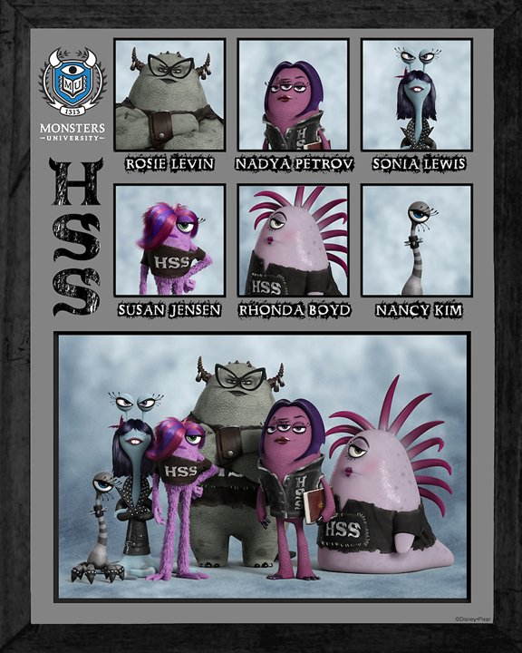 ETA HISS HISS (HSS) The Eta Hiss Hiss (HSS) sorority has been around since the beginning of Monsters University and the members are as mysterious as they are terrifying. The HSS sisters might be pale, mysterious and sullen, but these intimidating Goth girls are fierce competitors and tough as nails. Fittingly, their most distinguished alumna is one of the most powerful, Scary monsters on campus who every new Scare student strives to impress—Dean Hardscrabble.