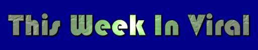 This Week In Viral: Week of 6/1/09