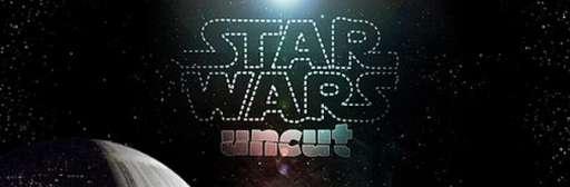 Star Wars Uncut Is Complete