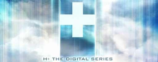"""""""H+ The Digital Series"""" Debuts Online"""