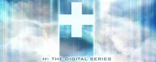 """H+ The Digital Series"" Has Viral Website and Videos"