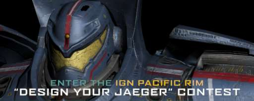 """Enter The IGN """"Pacific Rim"""" Jaeger Design Contest To Win An Assortment Of Fabulous Prizes"""