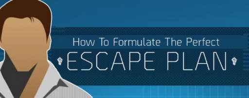 "Formulate Your Very Own ""Escape Plan"" With This Infographic"
