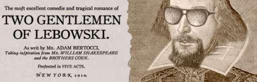 If Shakespeare Wrote The Big Lebowski…